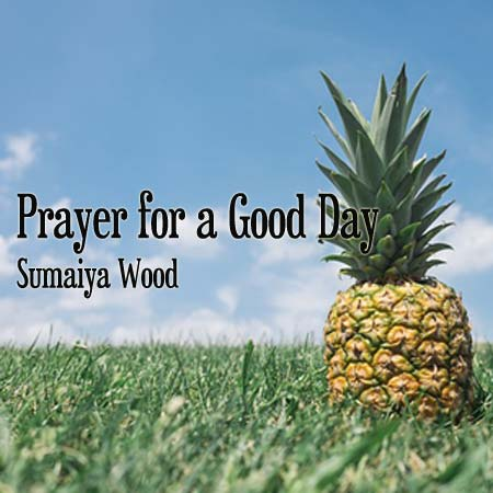 Prayer for a Good Day