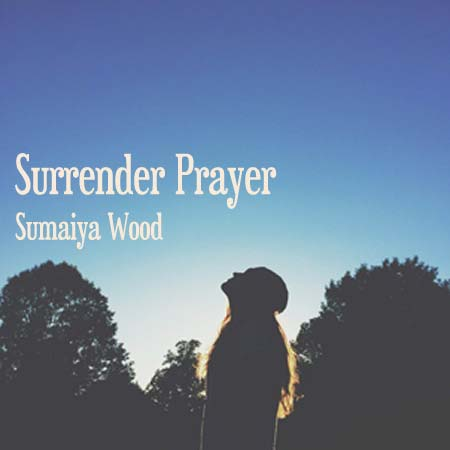 Affirmative Prayer for Surrender