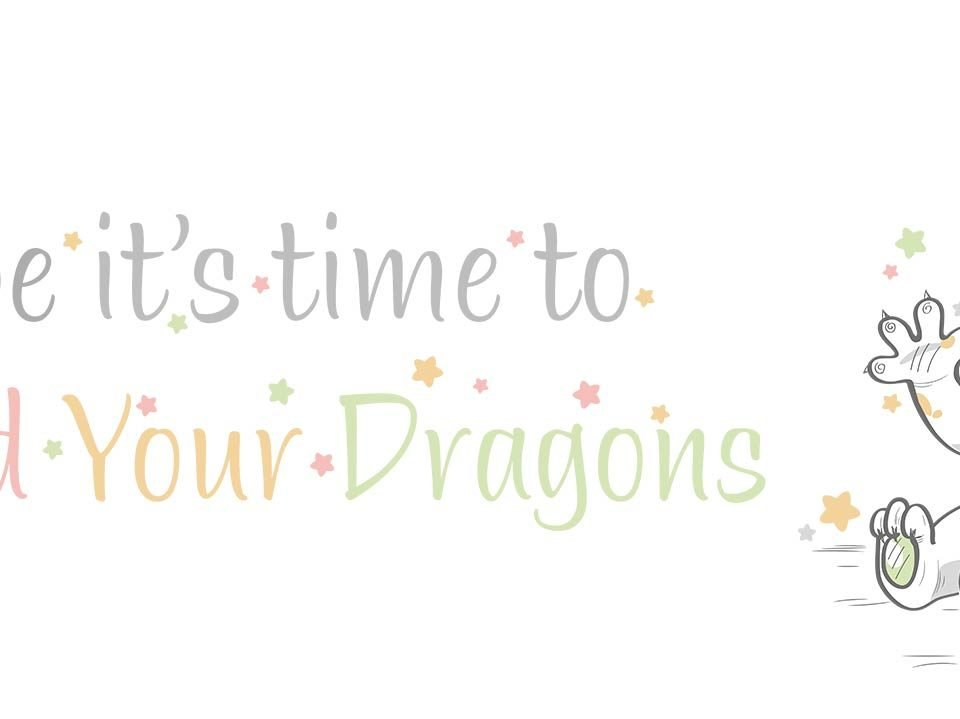 Overcoming fear by befriending your dragons