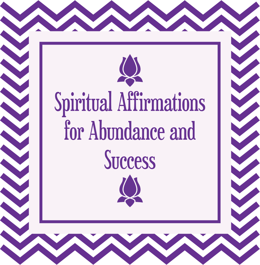 Spiritual Affirmations for Success and Abundance