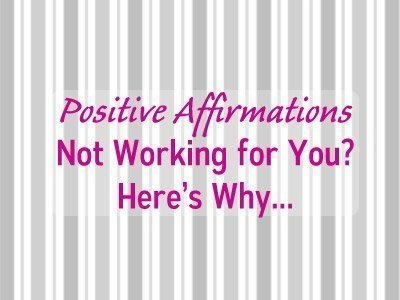 Positive Affirmations Not Working For You? Here's Why…
