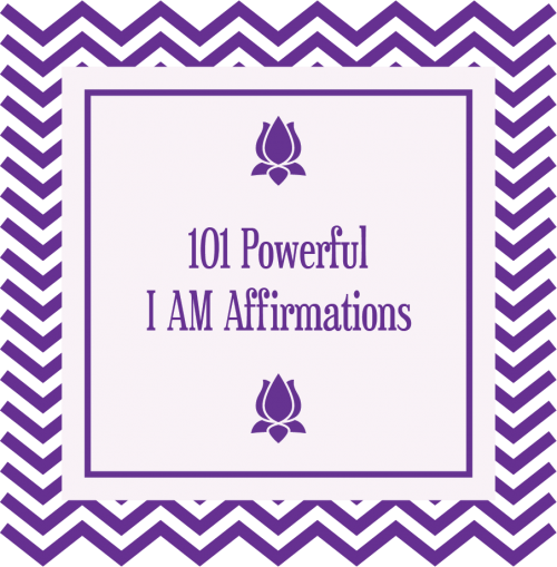 101 Powerful I AM Affirmations