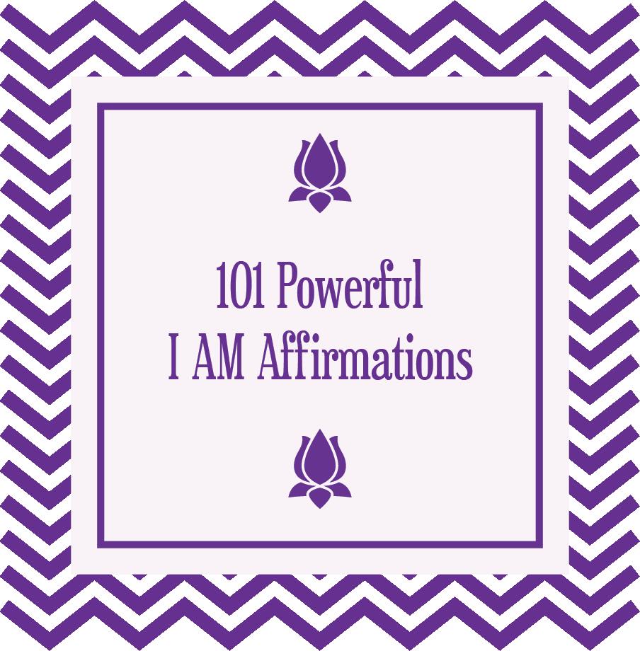 101 Powerful I AM Affirmations