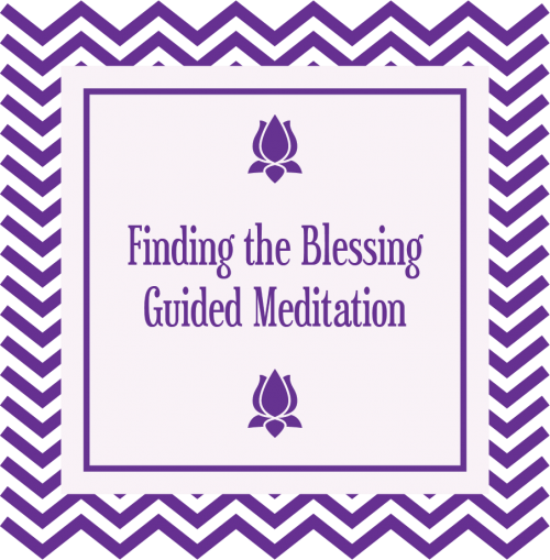 Finding the Blessing Guided Meditation