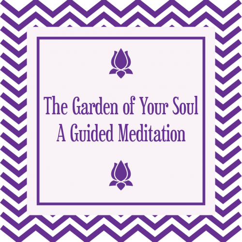 The Garden of Your Soul: A Spiritual Guided Meditation (MP3)