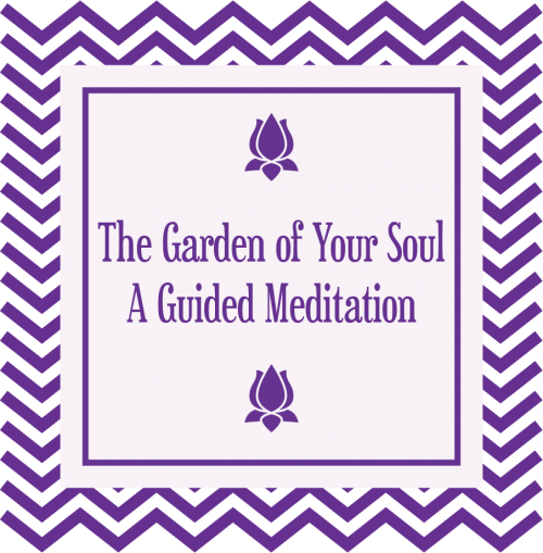 Garden of Your Soul Guided Meditation