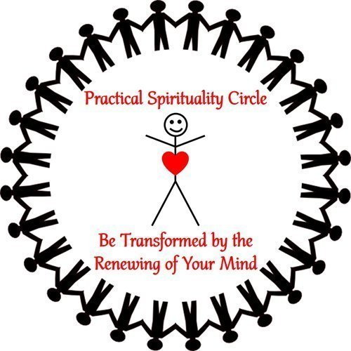 Practical Spirituality Circle: Be Transformed by the Renewing of Your Mind