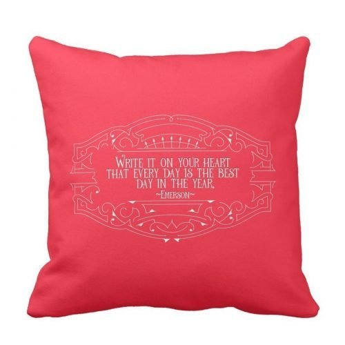 "Red inspirational quote pillow design that includes the quote ""Write it on your heart that every day is the best day in the year"" from Ralph Waldo Emerson."