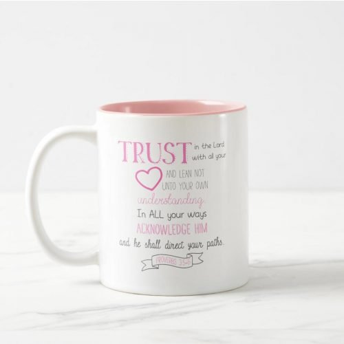 "Two-tone Bible verse mug quoting Proverbs 3:5-6 in a fun pink and gray design. ""Trust in the Lord with all your heart and lean not unto your own understanding. In all your ways acknowledge him and he shall direct your paths."""