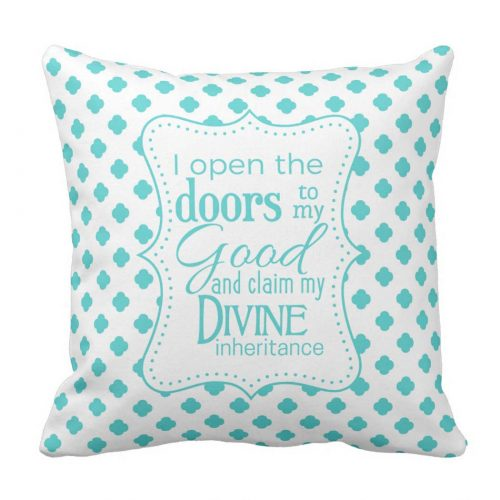 "Positive Affirmation Throw Pillow - ""I open the doors to my Good and claim my divine inheritance""Everything I Seek Is Now Seeking Me"""