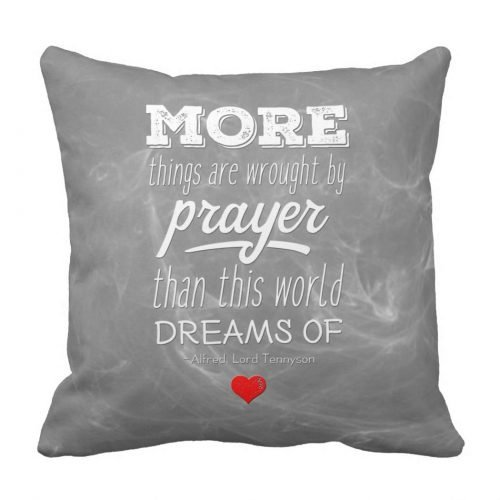 "This inspirational quote decorative throw pillow includes Tennyson's quote describing the power of prayer: ""More things are wrought by prayer than this world dreams of."" Includes a red heart accent against a chalkboard background"