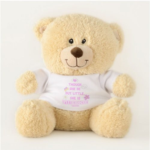 "Inspirational quote teddy bear - ""Though she be but little, she is fierce."" Pink typography against a white background."