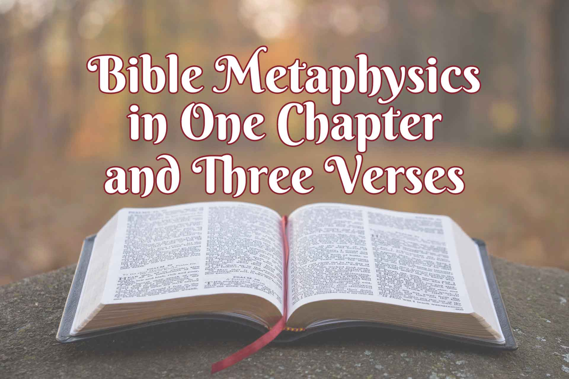 Bible Metaphysics in One Chapter and Three Verses