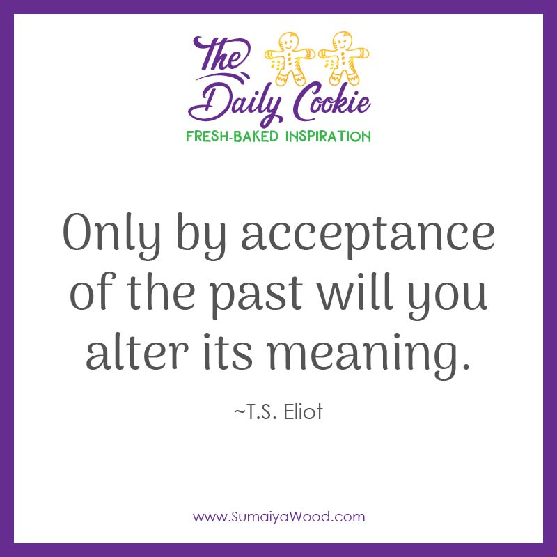 It's Time to Accept the Past