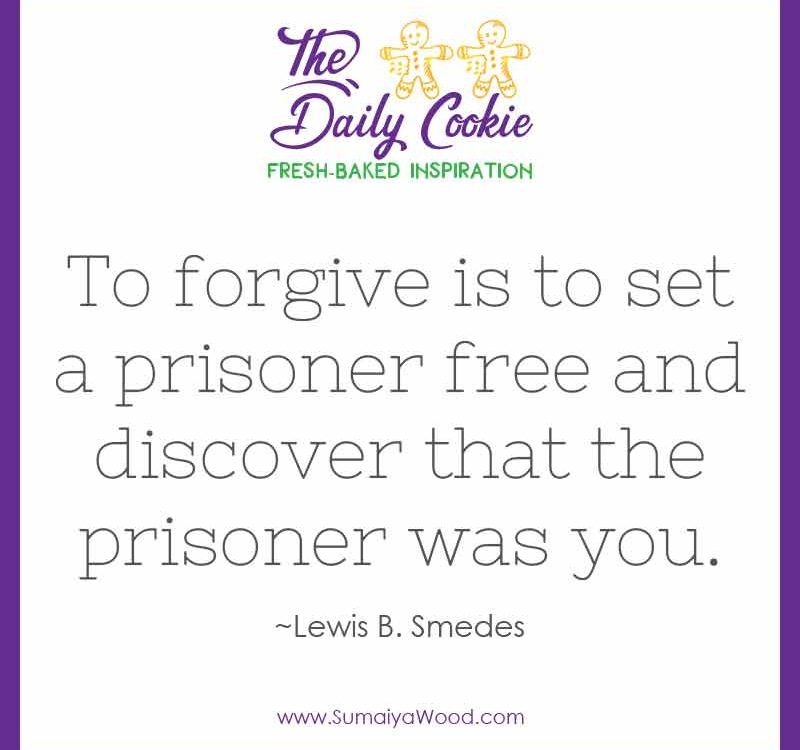 "Inspiring quote from Lewis B. Smedes: ""To forgive is to set a prisoner free and discover that the prisoner was you."""