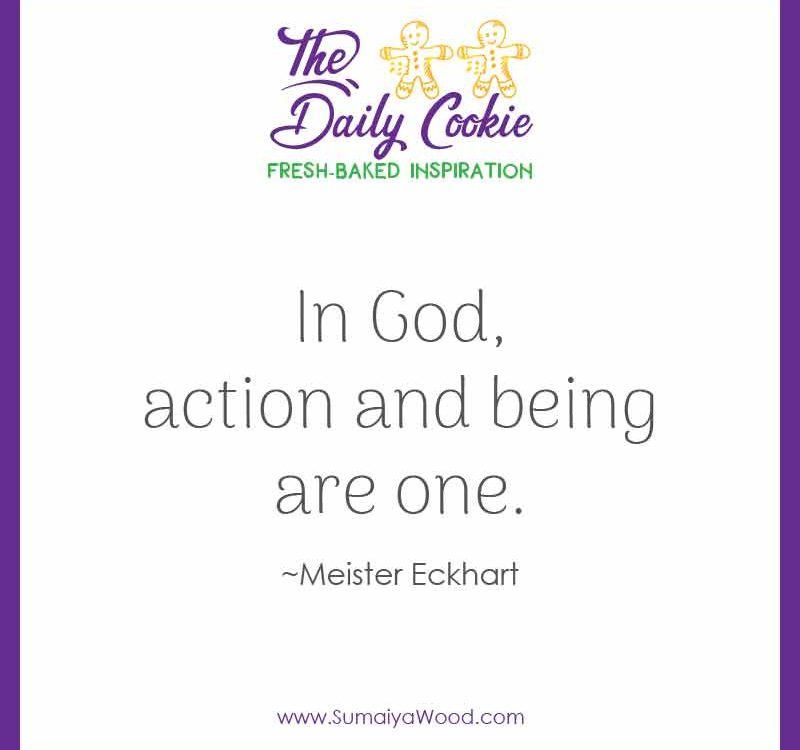 "Inspiring quote from Meister Eckhart: ""In God, action and being are one."""