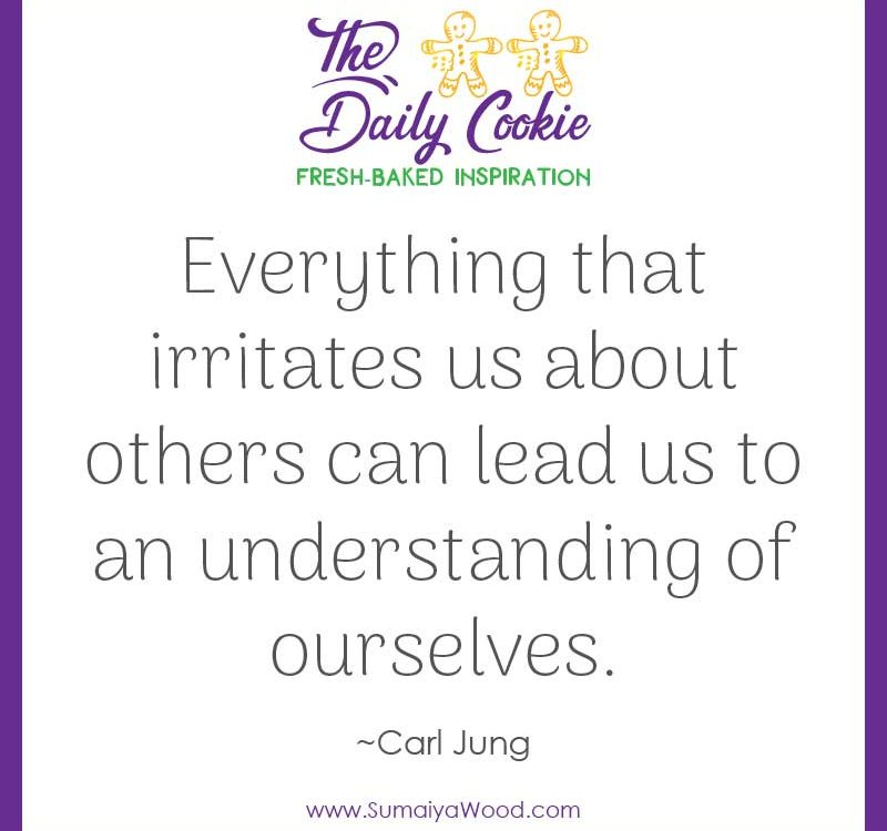 "Inspiring quote from Carl Jung: ""Everything that irritates us about others can lead us to an understanding of ourselves."""
