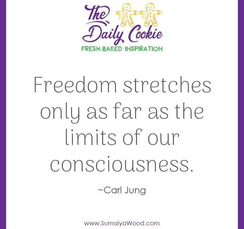 "Inspiring quote from Carl Jung: ""Freedom stretches only as far as the limits of our consciousness."""