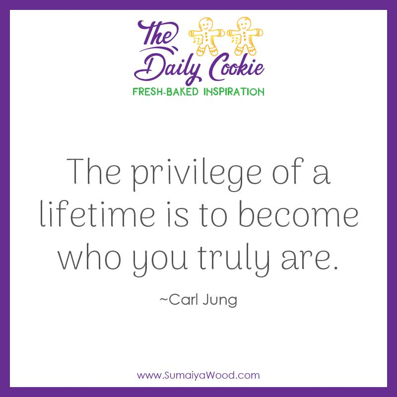 "Inspiring quote from Carl Jung: ""The privilege of a lifetime is to become who you truly are."""
