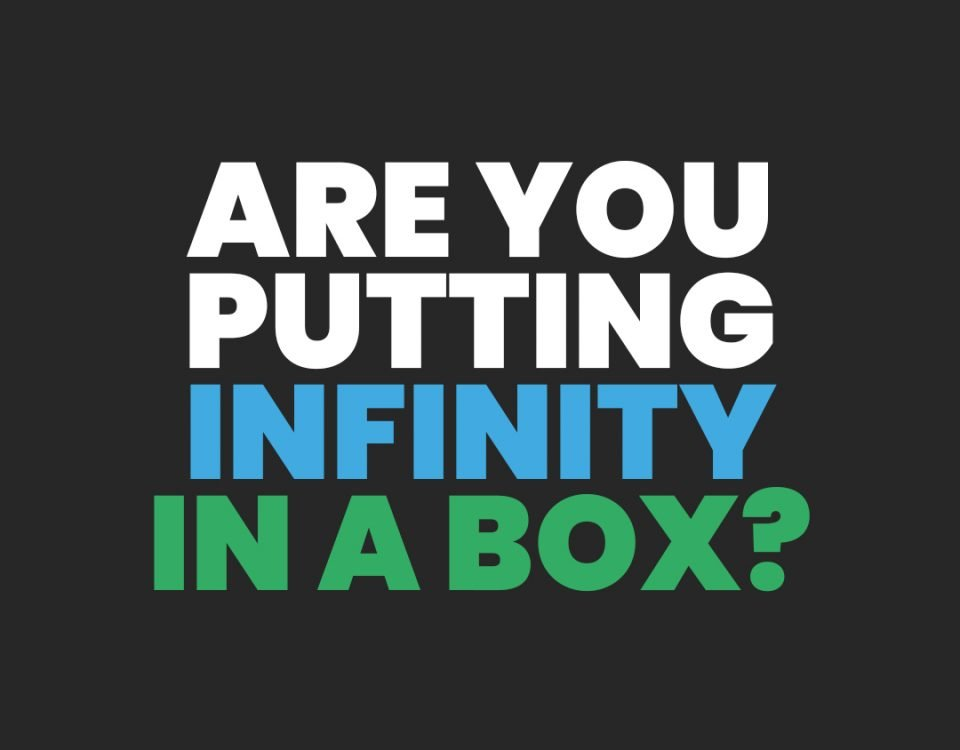 Are you putting Infinity in a box?